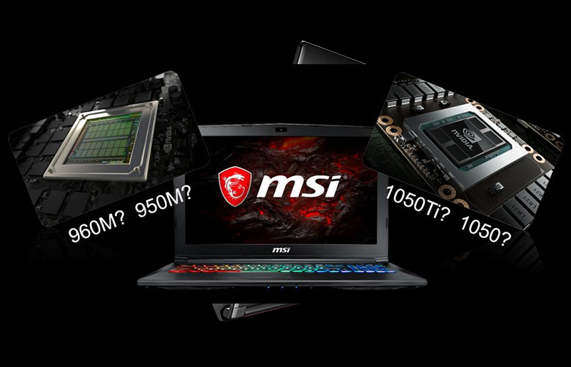 Budget Gaming Dilemma – GTX 1050Ti/1050 or GTX 960M/950? The Answer is Clear