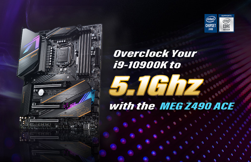 Overclock Your intel i9-10900K to 5.1 GHz with the MEG Z490 ACE