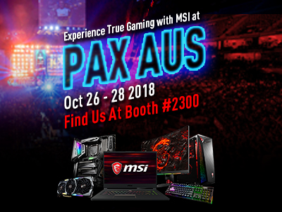 MSI at PAX AUSTRALIA 2018 (Oct 26-28, 2018)