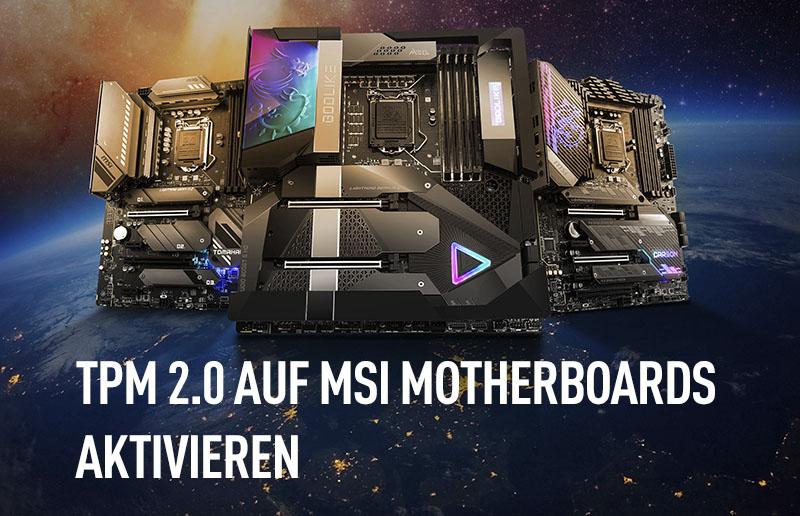 TPM 2.0 auf MSI Motherboards aktivieren