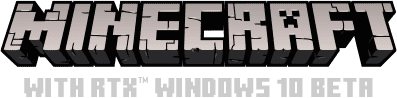 MINECRAFT WITH RTX WINDOWS 10 BETA(Global NB+VGA)