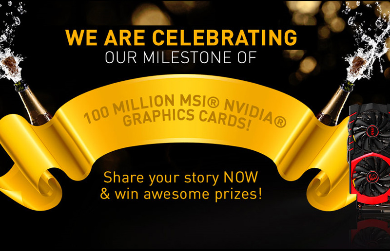 100 Million MSI NVIDIA Graphics cards!