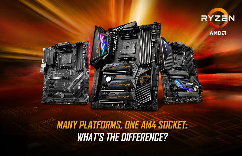 B450 vs B550 vs X570 - Many Platforms, One AM4 Socket: What's the Difference?