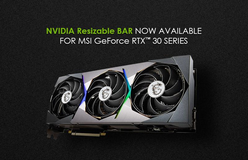 Улучшаем производительность с помощью технологии Resizable BAR, доступной теперь для видеокарт MSI GeForce RTX 30-й серии