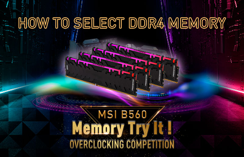 MSI B560 Memory Try It! Overclocking Competition - Guide I: How to Select the Right Memory