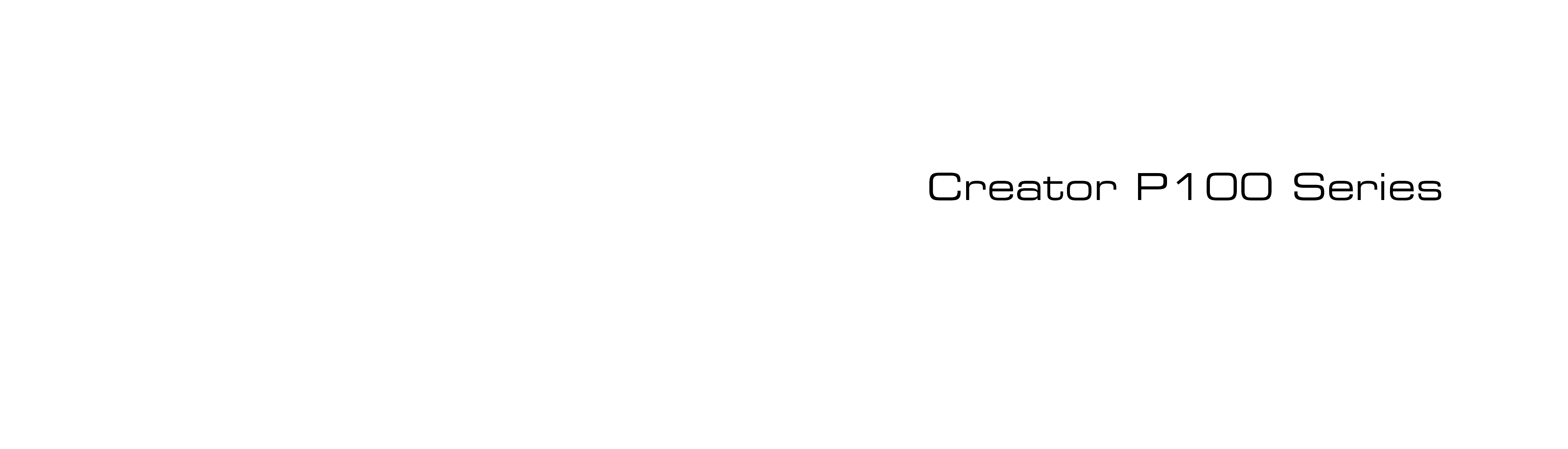 Creator P100 Series