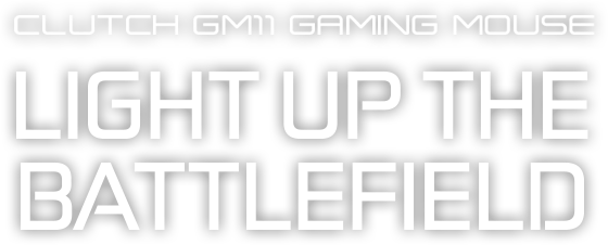 Clutch GM11 Gaming Mouse-Light Up the Battlefieid