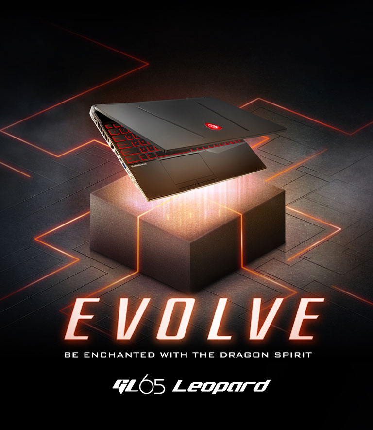 GL65 - EVOLVE - Be Enchanted with the Dragon Spirit