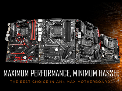 Maximum Performance, Minimum Hassle with AM4 300- and 400-series MAX Motherboards