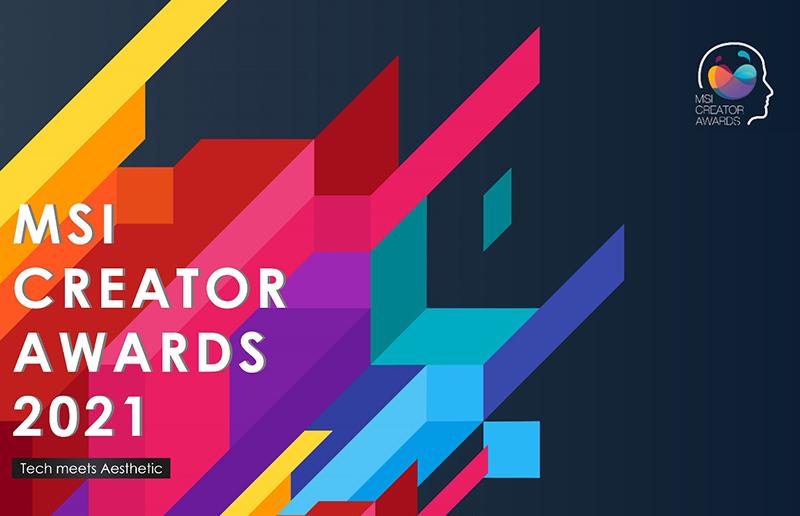 Welcome Worldwide Creators to Join MSI Creator Awards 2021