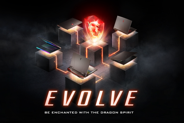 MSI 2020 Latest Gaming Laptops – Evolve! Be Enchanted with The Dragon Spirit