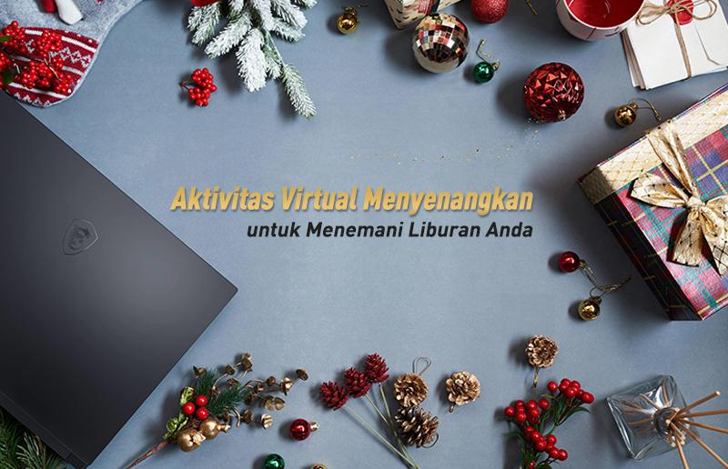 5 Aktivitas Virtual Menyenangkan Bersama Laptop MSI untuk Menemani Liburan Anda