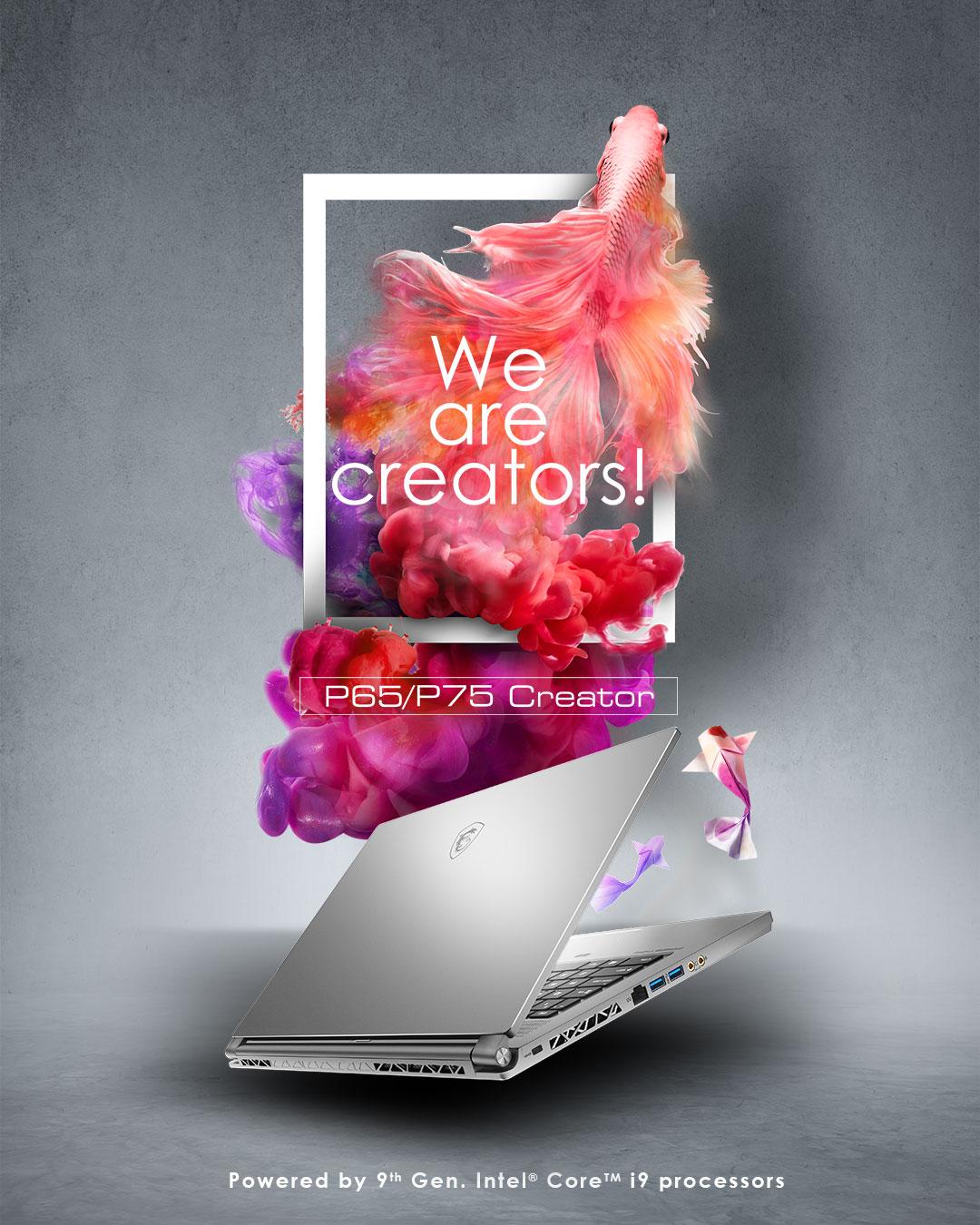 We are creators! P65 / P75 Creator