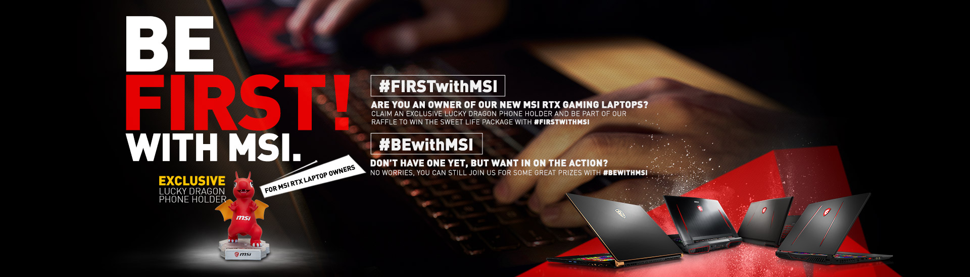 BE THE FIRST! WITH MSI