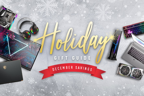MSI Holiday Gift Guide
